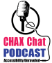 Chax Chat - Accessibility Podcast